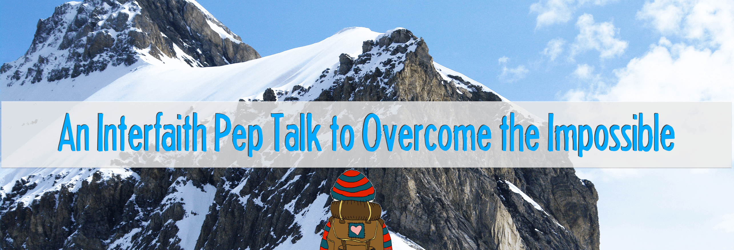 An Interfaith Pep Talk to Overcome the Impossible