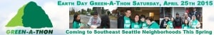 Earth Day Green-A-Thon! @ Southeast Seattle and South King County Neighborhoods
