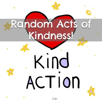 Anytime, anywhere you can perform a random act of kindness. Here are some ideas!