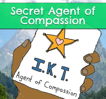 Sign up to be a Secret Agent and receive missions from the International Kindness Team!