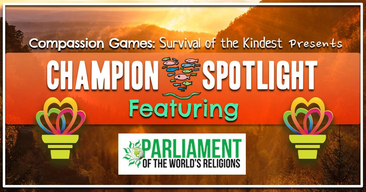 Champion Spotlight: Parliament of the Worlds Religions