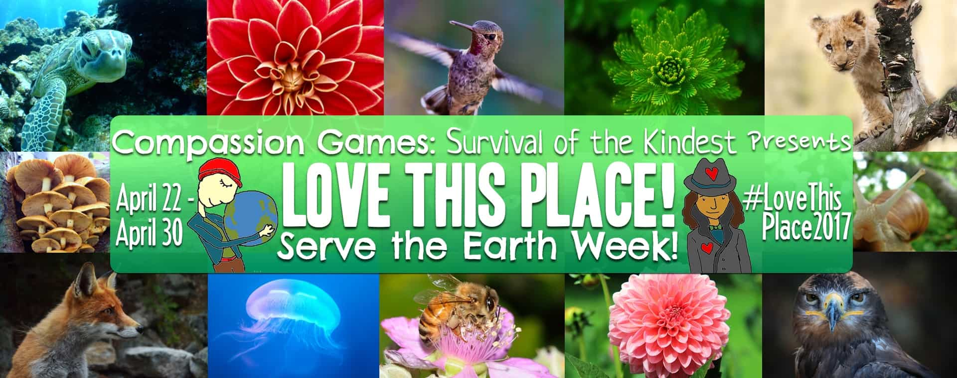 Compassion Games, Love this Place! Serve the Earth Week
