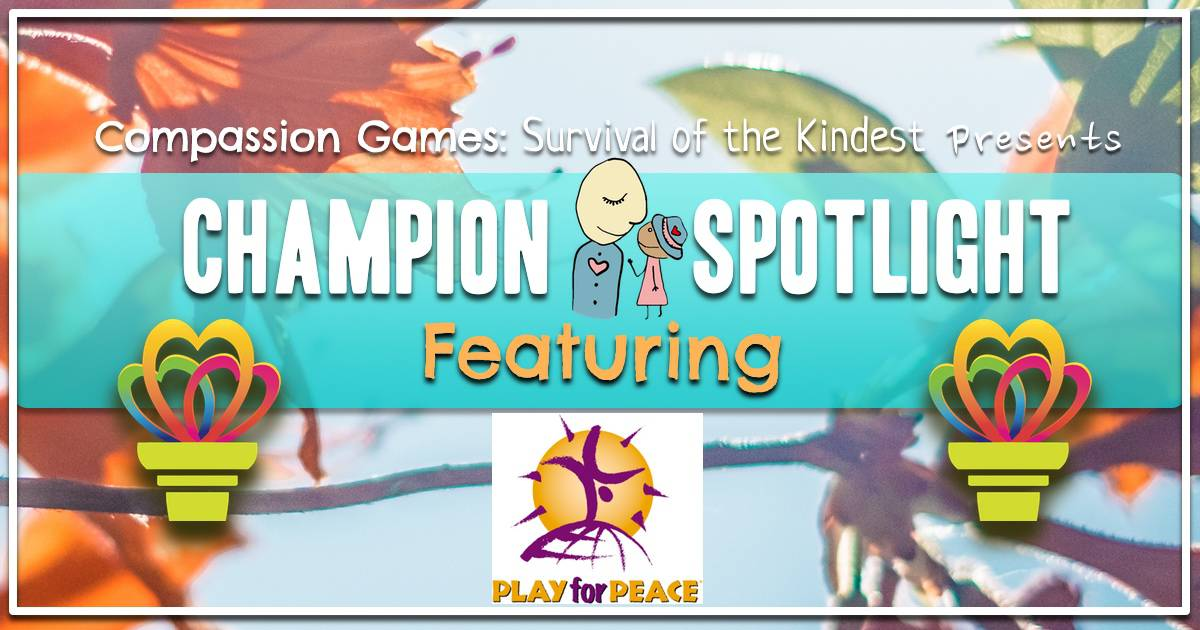 Giving Games Champion Spotlight: Play for Peace