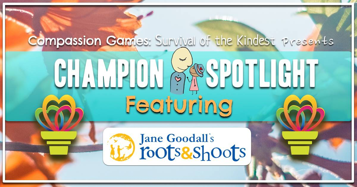 Giving Games Champion Spotlight: Dr. Jane Goodall's Roots and Shoots