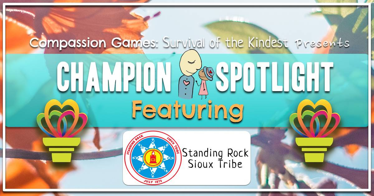 Final Champion Spotlight: Standing Rock Sioux Tribe, and All Champions