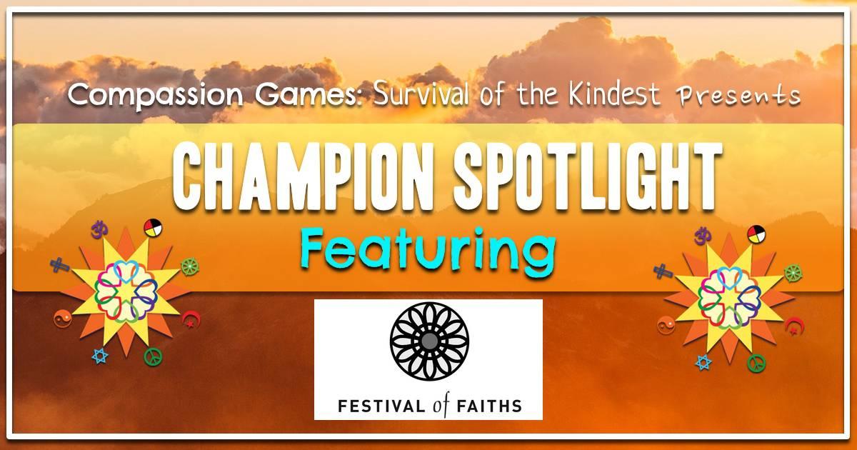 Champion of Compassion Spotlight: Festival of Faiths