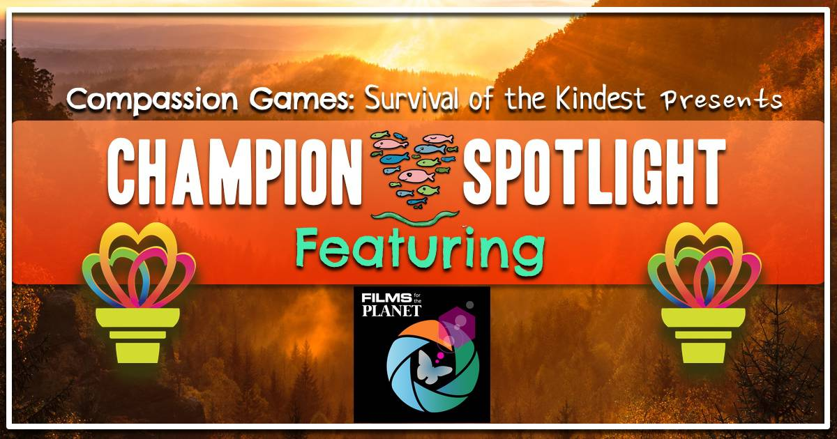 Champion Spotlight: Films For The Planet