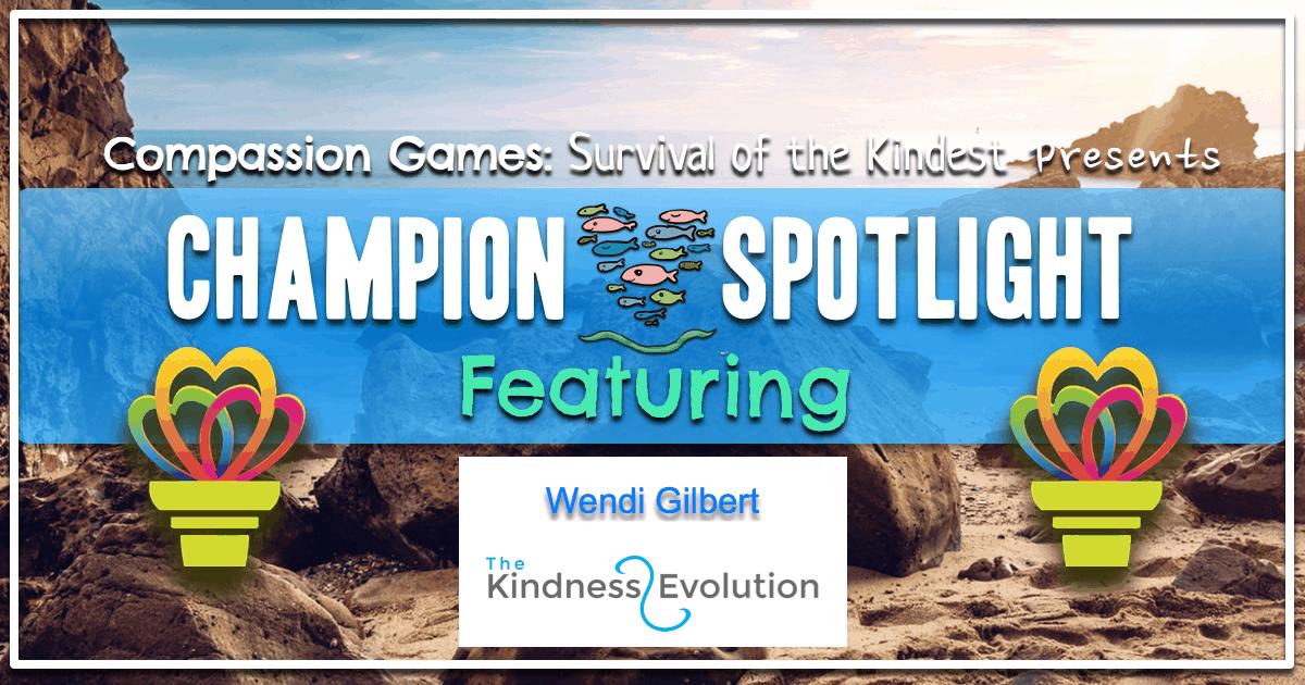 Spotlight Champion: Wendi Gilbert with Kindness Evolution Collective